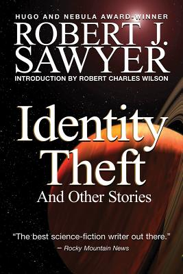 Identity Theft: And Other Stories - Sawyer, Robert