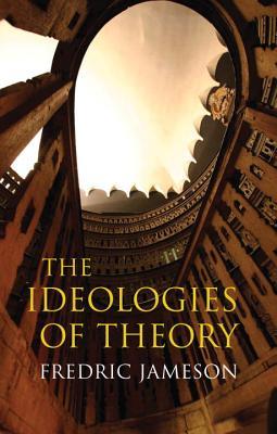 Ideologies of Theory - Jameson, Fredric, Professor