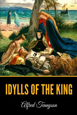 Idylls Of The King - Tennyson, Alfred