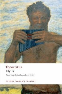 Idylls - Theocritus, and Verity, Anthony (Translated by), and Hunter, Richard (Introduction by)
