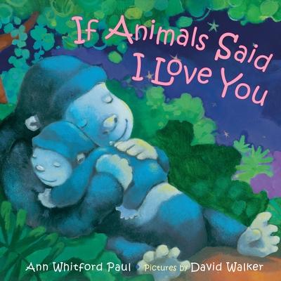 If Animals Said I Love You - Paul, Ann Whitford