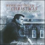 If Every Day Could Be Christmas - Richie McDonald