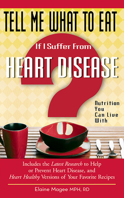 If I Suffer from Heart Disease: Nutrition You Can Live with - Magee, Elaine, MPH, R.D.