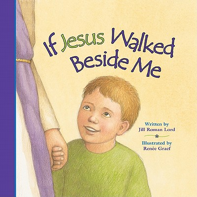 If Jesus Walked Beside Me - Lord, Jill Roman