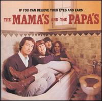 If You Can Believe Your Eyes and Ears - The Mamas and the Papas