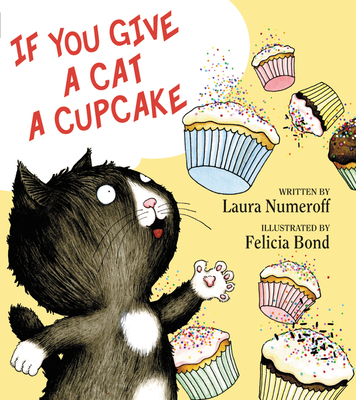 If You Give a Cat a Cupcake - Numeroff, Laura