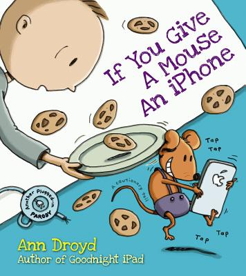 If You Give a Mouse an iPhone - Droyd, Ann