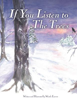 If You Listen to the Trees - Essrow, Wende