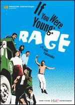 If You Were Young: Rage - Kinji Fukasaku