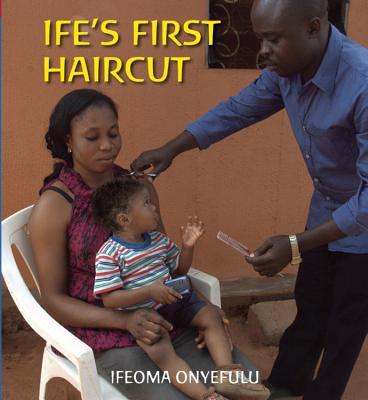 Ife's First Haircut - Onyefulu, Ifeoma