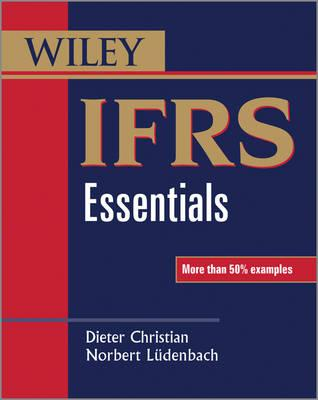 IFRS Essentials - Christian, Dieter, and Ludenbach, Norbert