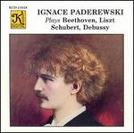 Ignace Paderewski Plays Beethoven, Liszt, Schubert, Debussy