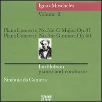 Ignaz Moscheles, Vol. 2 - Ian Hobson (piano); Sinfonia da Camera; Ian Hobson (conductor)