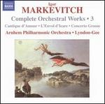 Igor Markevitch: Complete Orchestral Works, Vol. 3