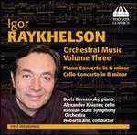Igor Raykhelson: Orchestral Music, Vol. 3