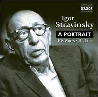 Igor Stravinsky: A Portrait - Alan Ewing (bass); Alison Wells (soprano); Andrew Greenan (bass); Benjamin Frith (piano); David Evitts (baritone);...