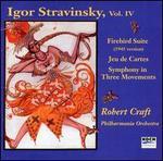 Igor Stravinsky: Firebird Suite; Jeu de Cartes; Symphony in Three Movements