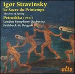 Igor Stravinsky: Le Sacre du Printemps; Petrushka (1947)