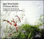 Igor Stravinsky: L'Oiseau de feu - Version for Orchestra & Version for Piano Four Hands