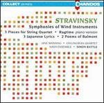 Igor Stravinsky: Symphonies of Wind Instruments; 3 Pieces for String Quartet; Ragtime; 3 Japanese Lyrics
