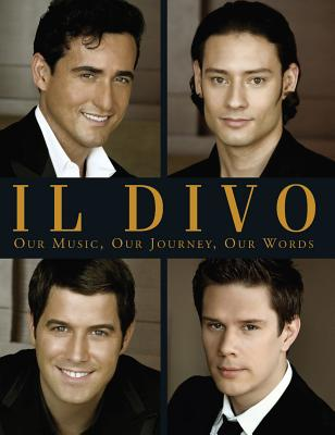 Il Divo: Our Music, Our Journey, Our Words - Il Divo, and Cowell, Simon (Afterword by)