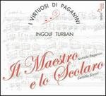 Il Maestro e lo Scolaro: Niccoló Paganini & Camillo Sivori