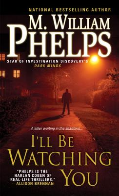 I'll Be Watching You - Phelps, M William