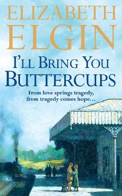 I'll Bring You Buttercups - Elgin, Elizabeth