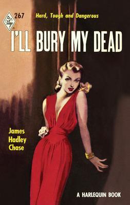 I'll Bury My Dead - Chase, James Hadley