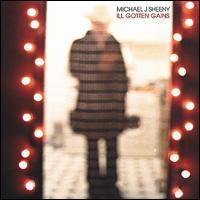Ill Gotten Gains - Michael J. Sheehy