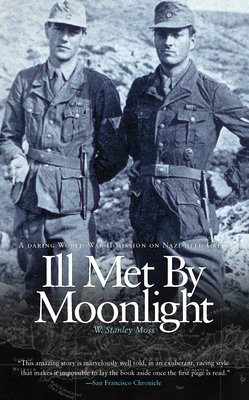 Ill Met by Moonlight - Moss, W Stanley, and Fermor, Patrick Leigh (Afterword by)