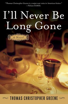 I'll Never Be Long Gone - Greene, Thomas Christopher