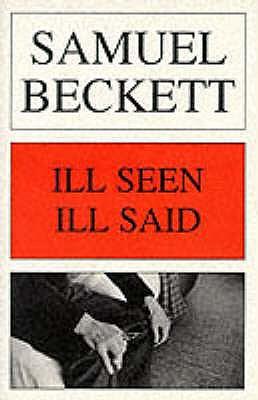 Ill Seen Ill Said - Beckett, Samuel