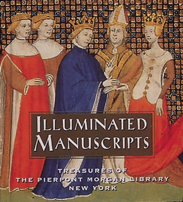 Illuminated Manuscripts: Treasures of the Pierpont Morgan Library New York - Pierpont Morgan Library (Compiled by), and Voelkle, William M, and L'Engle, Susan