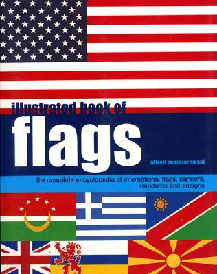 Illustrated Book of Flags - Znamierowski, Alfred