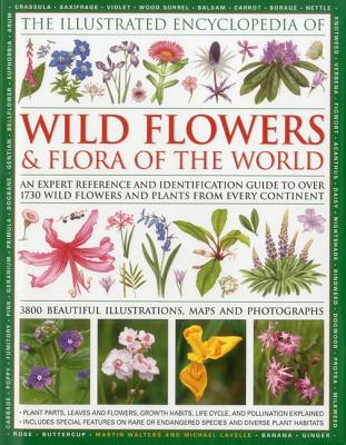 Illustrated Encyclopedia of Wild Flowers & Flora of the World - Lavelle, Michael, and Walters, Martin