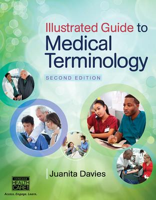 Illustrated Guide to Medical Terminology - Davies, Juanita J