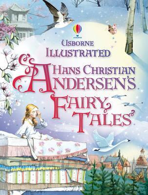 Illustrated Hans Christian Andersen - Andersen, Hans Christian, and Parreno, Fran (Illustrator), and Milbourne, Anna (Retold by)