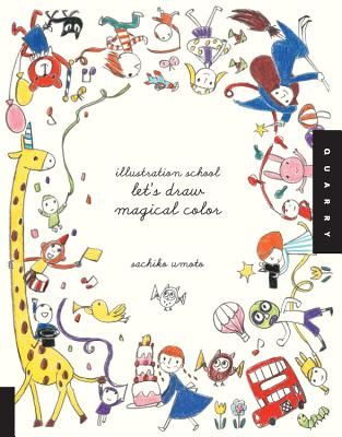 Illustration School: Let's Draw Magical Color - Umoto, Sachiko