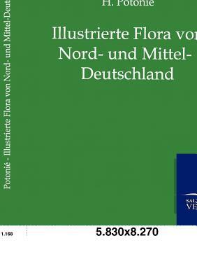 Illustrierte Flora Von Nord- Und Mittel-Deutschland - Potonie, H
