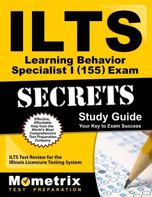 ILTS Learning Behavior Specialist I (155) Exam Secrets, Study Guide: ILTS Test Review for the Illinois Licensure Testing System - Mometrix Media (Creator)