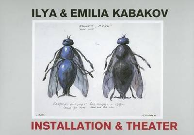 Ilya & Emilia Kabakov: Installation & Theater - Siben, Isabel (Editor)