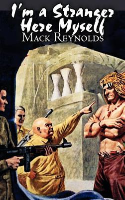 I'm a Stranger Here Myself - Reynolds, Mack