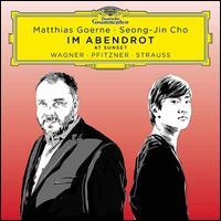Im Abendrot: Wagner, Pfitzner, Strauss - Matthias Goerne (baritone); Seong-Jin Cho (piano)