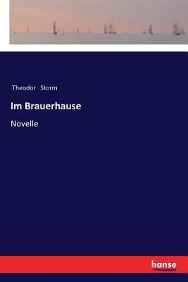 Im Brauerhause - Storm, Theodor