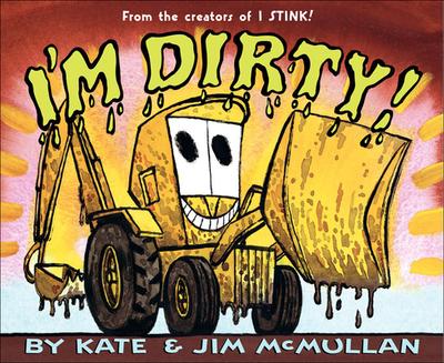 I'm Dirty! - McMullan, Kate, and McMullan, James