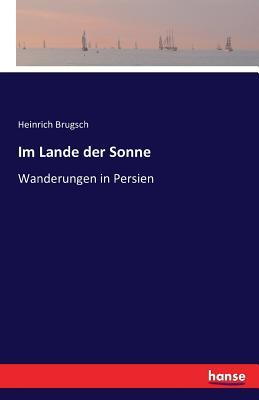 Im Lande Der Sonne - Brugsch, Heinrich