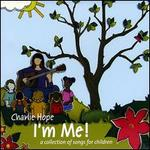 I'm Me! (A Collection of Songs for Children)