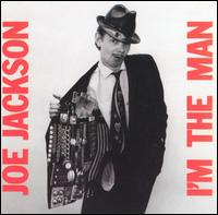 I'm the Man - Joe Jackson