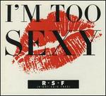 I'm Too Sexy